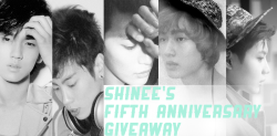 jwinki:  In honor of SHINee's 5th anniversary, I'll be doing my first giveaway~  What I'm giving away: 1x The SHINee World (ver. A)1x Lucifer (ver. A)1x Dream Girl (With poster)1x Why So SeriousBonus! My favorite album, Romeo! All are brand new, in package.  Poster will be sent separately. There will be one winner! Rules: Open world wide.Reblog as much as you'd like.You DO NOT have to be following me (but if you are, I will add one bonus gift tailored to your taste :>)Ends May 25th! Winner will be alerted in their inbox. I hope the giveaway winner will be a Shawol.  Whether you be a new fan or an 언니 fan like me, good luck!