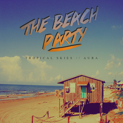 INTRODUCING ➮➫➬➭ The Beach Party  ♛ IT'S A DUO FROM HARTLEPOOL, UK. THEY'VE RELEASED JUST A DUBLE SINGLE, PUT THIS 2 SONGS ARE TOTALLY BLASTS.  TROPICAL SKIES ☪ / AURA ☼  ♛ INCREDIBLE RAVE POP WITH 8 BIT ELEMENTS AND EURODANCE TRANCE REVIVAL. EYES ON THEM FOR SURE. ADORE.  http://soundcloud.com/thebeachpartyuk  IN FREE DOWNLOAD