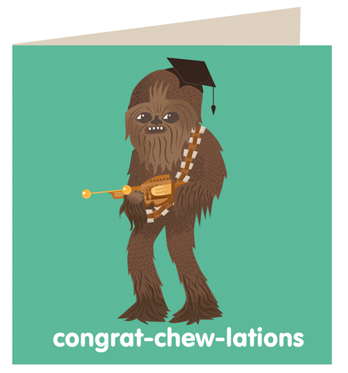 A little early for graduation, but I've made a pun on the word Chewbacca and put it on a card. Also available from my shop for a limited period here.