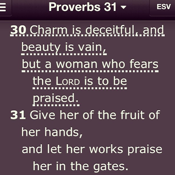 Book: Proverbs Chapter: 31 Verse(s): 30 [You might as well read the whole chapter!] #wotd #p31 #SheFearsTheLord