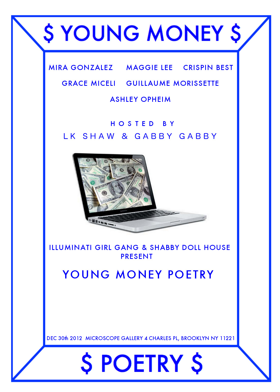 altlitgossip:  hot damn. seemstween:  i'm hosting a reading in brooklyn @ microscope gallery, along with LK Shaw, on the 30th. $5 charge at the door but everyone that attends will receive an exclusive YOUNG MONEY POETRY zine that features work from all of the readers.  hope to see you there!    new york people: im reading at this. come. (# $_$) /