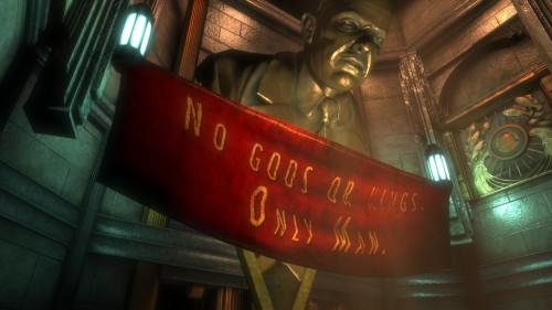 No gods or kings. Only Man. From Bioshock.