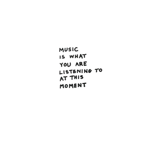 »music is what you are listening to at this moment« by george brecht (1989)