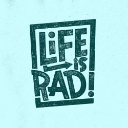 joshlafayette:  LIFE IS RAD! Probably! Print and more in my Society6 shop!