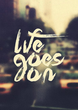betype:  Life Goes On