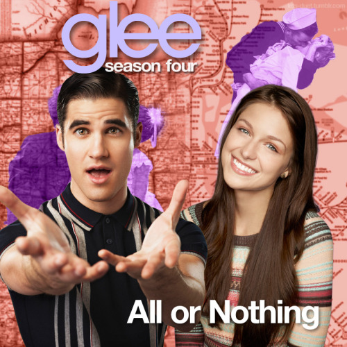 "A Glee album cover (with Season 4 souvenirs) for ""All or Nothing"", as sung by Melissa Benoist and Darren Criss, from Episode 4x22 ""All or Nothing"" in my Map Backdrop Style. For all songs from the episode ""All or Nothing"", click here."