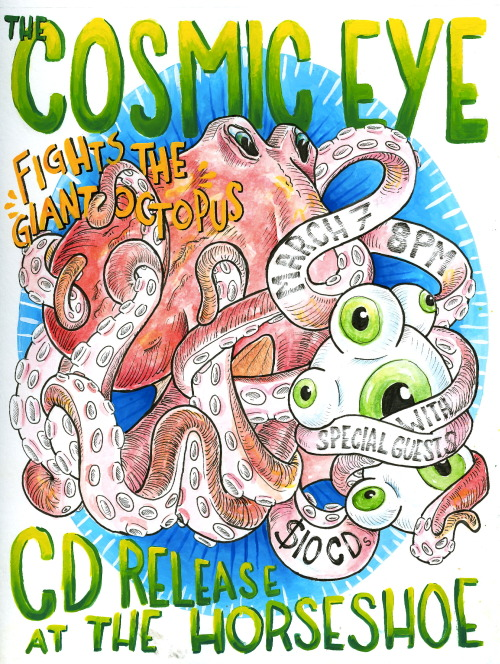 Show poster I did for The Cosmic Eye's Album Release show!