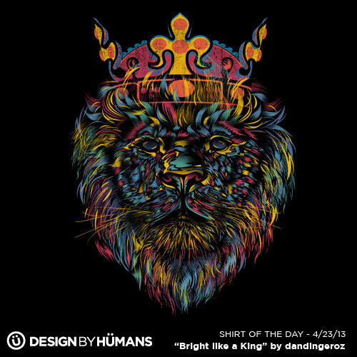 """Bright Like A King"" by Dandingeroz On sale today $15 @ http://bit.ly/ShirtOfTheDay"