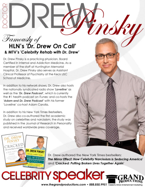 Celebrity Speaker DR. DREW ~ Now booking personal appearances, book signings & speaking engagements! For more information contact Grand Productions www.thegrandproductions.com