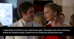 revengeconfessionsblog:  I wish Emily would fall in love with Daniel again. Throughout all of the scheming within the Grayson family, Daniel's love for Emily has always been pure.   She never loved him in the first place. Which is what I loved about her.