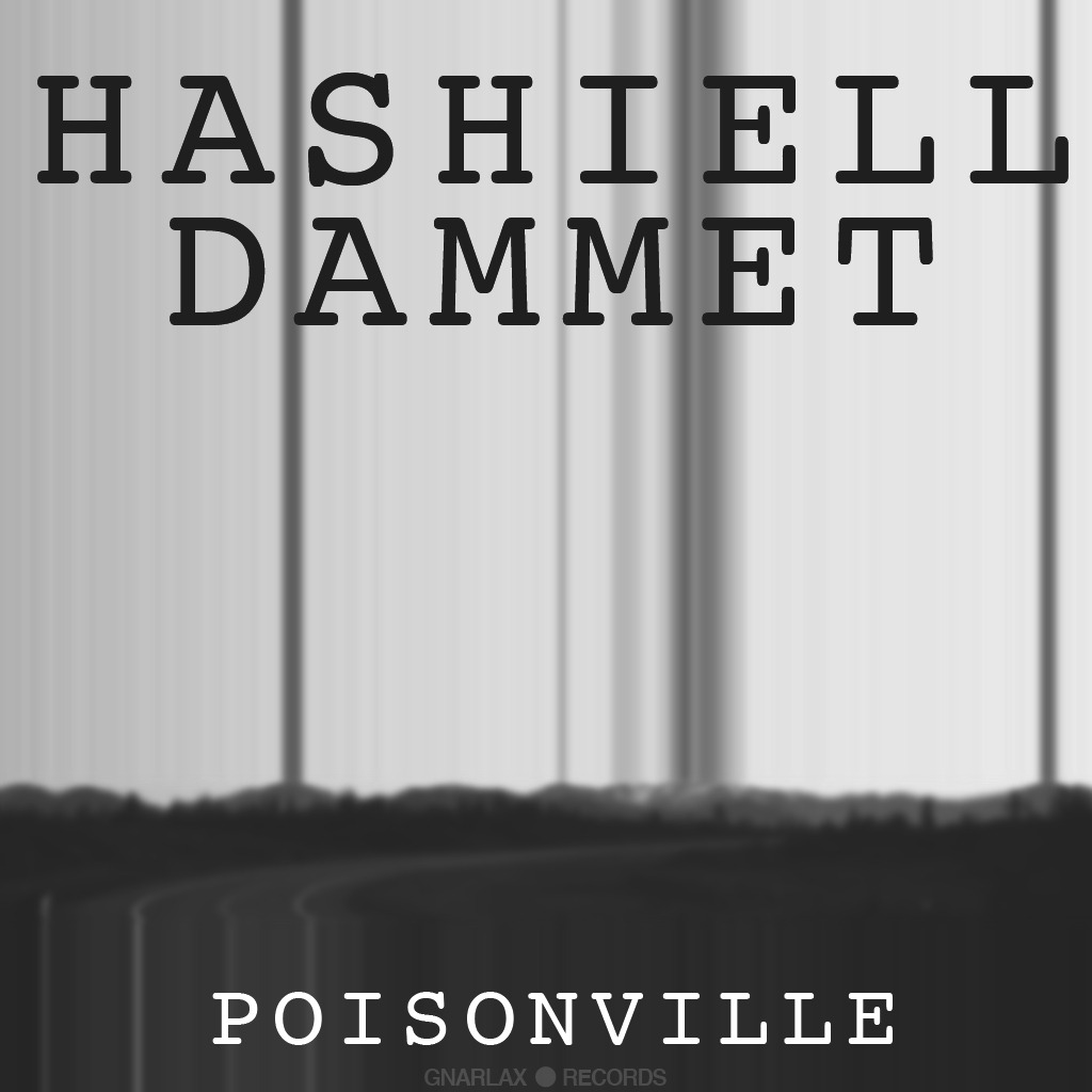 hashiell dammet. poisonville more album art