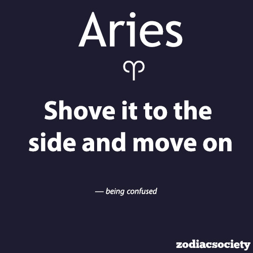 zodiacsociety:  Aries and how they react to being confused