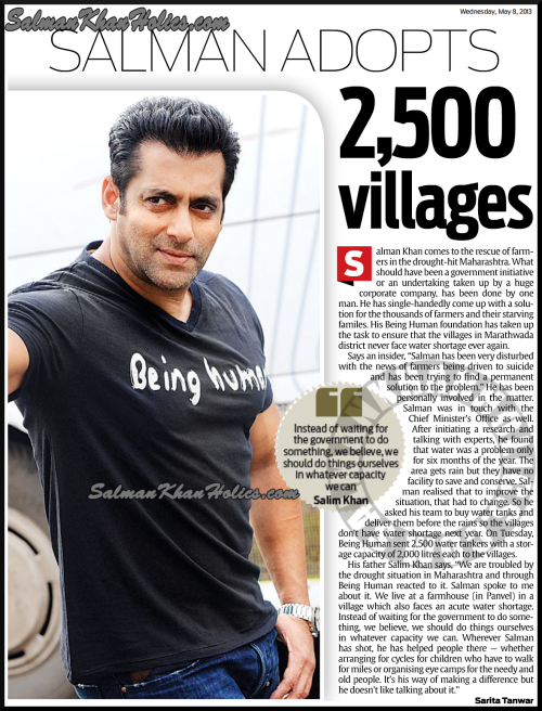 ★ Salman Khan adopts 2,500 villages !  P.S. It says 2500 villages in the title but in the article speaks about 2500 water tankers. A news I put in earlier said 200 villages…