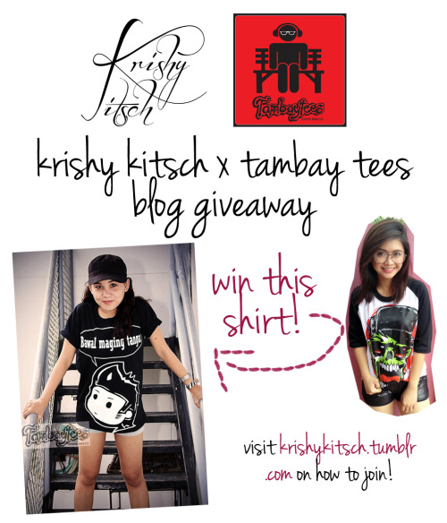 krishykitsch:  Krishy Kitsch x Tambay Tees Blog Giveaway Hello, hello! I reached 5,000 followers this week and if only I could hug each of you, I would! <3 Here's another giveaway for you girls, boys and everything in between! I'm using Rafflecopter for the first time for mandatory requirements and manual rules for additional points. Here's the rules: 1. Accomplish 3 easy rules here: a Rafflecopter giveaway (+7) 2. Like and reblog this post. (+2)3. *Optional: follow me on Instagram @krpayong (+3)4. Comment on my DISQUS: Krishy Kitsch x Tambay Tees Giveaway, name and number of entries. Total entries per person: 12/9 entries Note: Please set your Twitter account on public as I won't be able to read your mentions if you have a private account. For Philippine residents only. Deadline of this giveaway is on April 9, 2013! One winner will be announced on my Twitter.