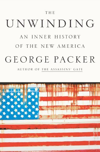 READ: The Unwindingby George Packer