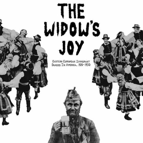"Sound American and Canary Records collaboration for ""The Widow's Joy: Eastern European Immigrant Dances in America 1925-1930"". Artwork by Mississippi Records' chief Eric Isaacson"