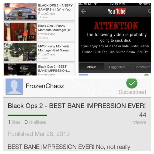 Www.youtube.com/FrozenChaoz  ^^^Subscribe!^^^  :) he's just starting out but the videos are funny!