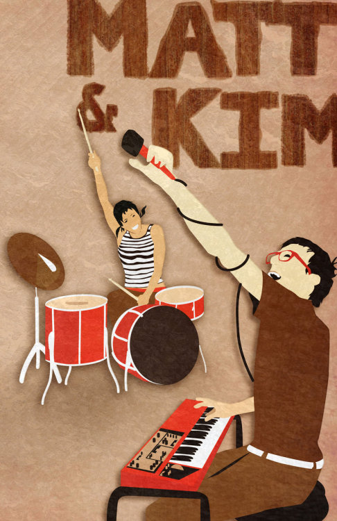 Matt & Kim I made this poster initially after hearing the organization I was involved with (SOMA) might be booking them for a show. It didn't pan out, but I met them a year later and got them to sign a print I made of this design, so it paid off anyway.
