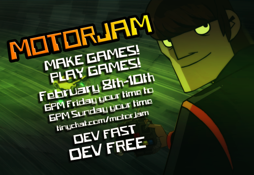 Thanks to BER for putting this poster together! MotorJam is underway, so get in the chat, find a partner if you want one, and make some games!! More details about this event are here and here