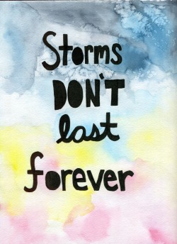 Storms don't last forever. Check out my etsy.