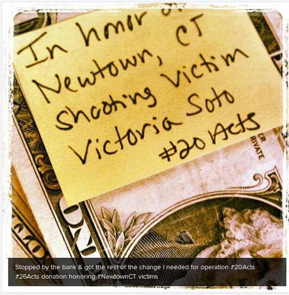 #26Acts of kindness: Nebraska woman spreads good will one dollar at a time (Photo: Shauna Groenewold) Shauna Groenewold, the Web administrator for the state Department of Education in Lincoln, Neb., found out about #20Acts on Twitter, where she says she gets most of her news. Not knowing what she could do to help victims of Sandy Hook, it seemed like a great way to spread some good. Read the complete story.