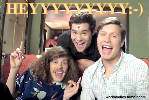Heyyyyyyy… It's Premiere Week.  Workaholics Premiere Week.   Like all the other premiere weeks, but with three dudes. Three dudes that are into you.  If you're into them.  Ladies.   See you Wednesday night for some steamy Booger Nights.  10/9 CT, at our place.  Comedy Central is our place in this instance.  The network on TV, not the office HQ or anything.  Growl.  Sexy face.  Candle lighting.  PREMIERE.