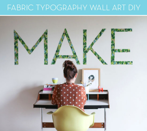 DIY Fabric Typography Wall Art (from Make This!)