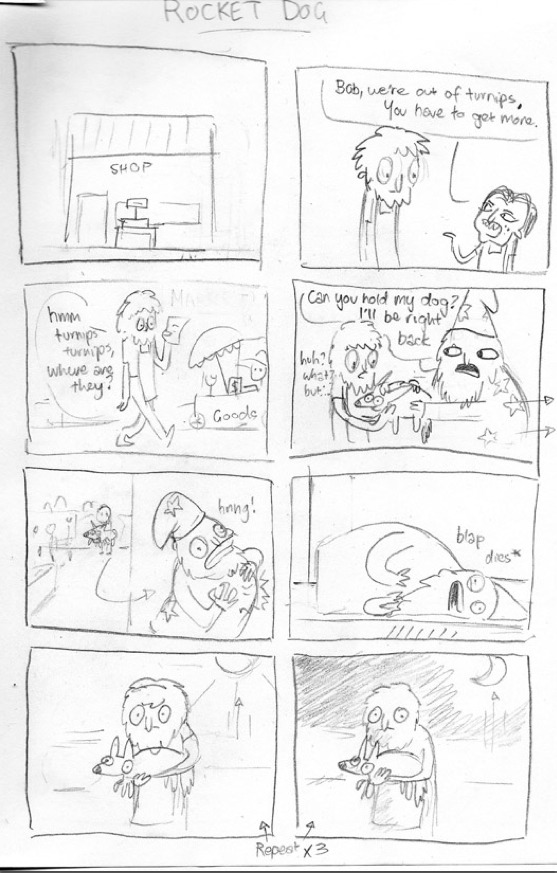 Alternate Storyboard Page This is pretty funny, though you won't see it in Mel's final short (it never even made it beyond an early pitch). Who knows? Maybe we'll see Rocket Dog and Bob meet in a future episode.