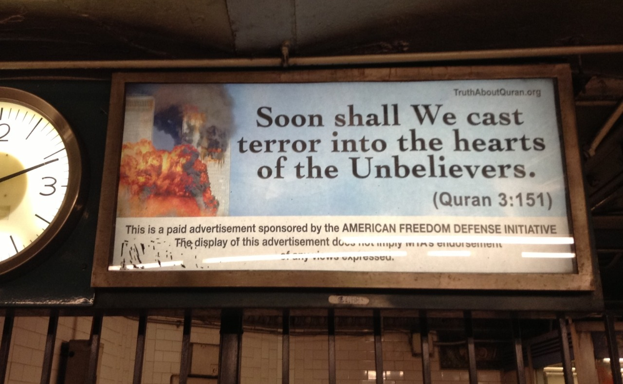 Racist/Islamophobic ad at 157th and Broadway on the 1 train.For more info read here.