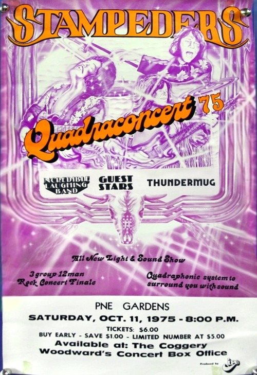 The Stampeders Quadraconcert 75, a music poster from the PNE Gardens, via ebay. This poster has been digitally reassembled to produce a simulated facsimile of what the poster might have looked like, circa October 11, 1975. Joining the Stampeders were the Incredible Laughing Band and Thundermug to create a 3 group 12 man rock concert grand finale. Please note that tickets [were] available at the Coggery (130 Water Street in Gastown) or the Woodwards Concert Box Office (or were they the same thing?) This poster is listed on ebay for $49 or best offer. While it may not represent the highest achievement in illustrative art, it does sum up the 70s quite nicely.