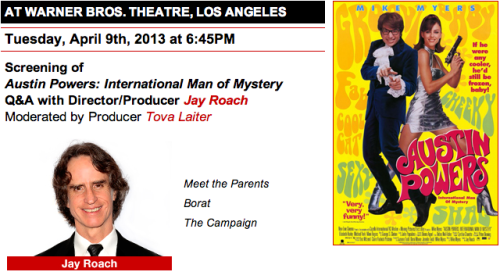 Today NYFA welcomes director/producer Jay Roach, who will be screening the hilarious comedy, AUSTIN POWERS!