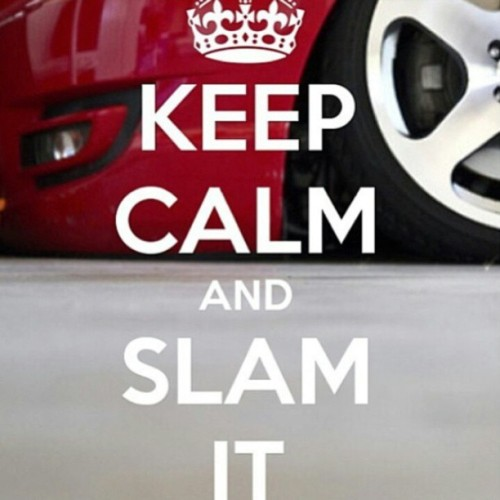 Its what I live by. #keepcalm #slamit #loweredlifestyle