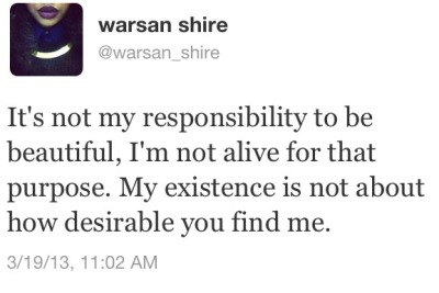 gabbiegabstoomuch:  I have nothing but admiration for Warsan Shire