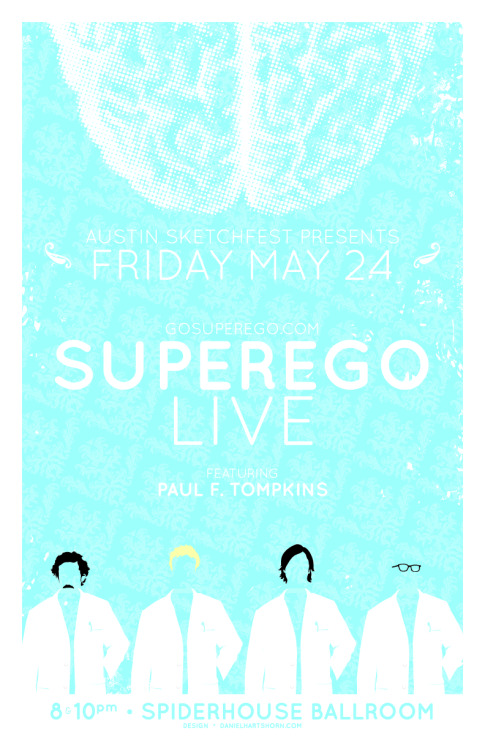 mattgourley:  Superego Live in Austin Texas! WHY DON'T YOU COME ALONG? There will be two shows and they will be different. Tickets and Info. Poster by the talented young Dan Hartshorn.  yeah!!!