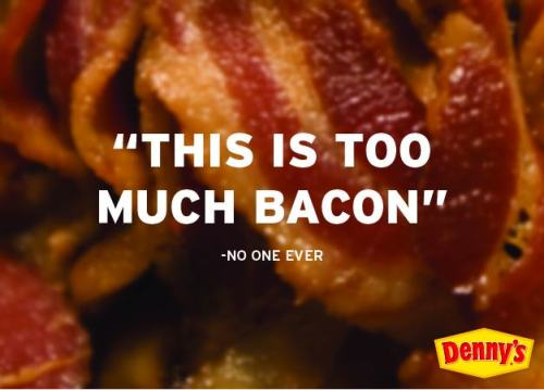 dennys:  NO ONE WOULD EVER SAY THIS