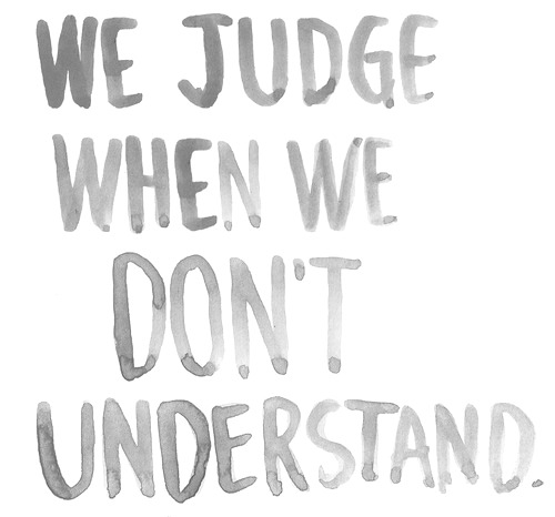 We Judge When We Don't Understand