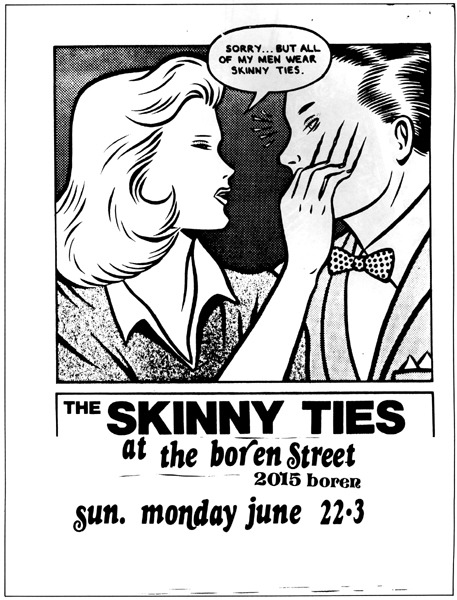 Skinny Ties gig poster by the great Charles Burns. That lady does not tolerate bow ties.