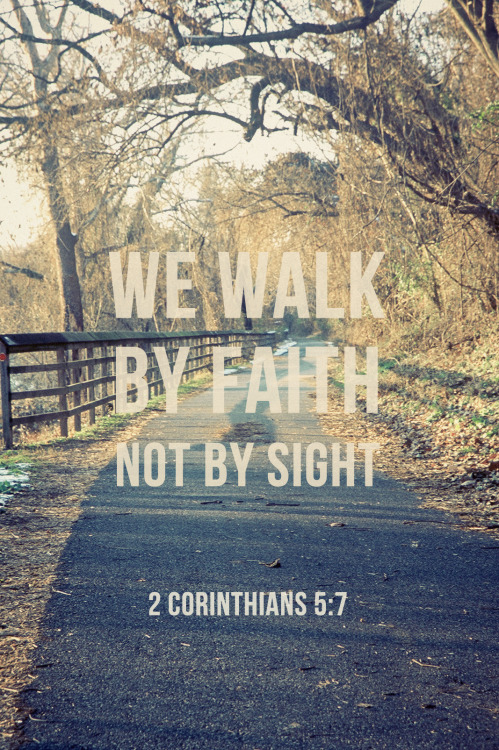 "spiritualinspiration:  Are you walking by faith or sight today? In other words, are you choosing to believe God no matter what your circumstances look like, or are you making decisions and focusing your mind on what you can see.  As believers, we have to remember that we aren't just subject to this natural realm what we can see, hear, touch, and smell. No, we have access to the unseen, supernatural realm where all the promises and blessings of God are stored. When you choose to walk by faith, you are opening a door from the natural realm to the supernatural realm and drawing the blessings of God into your life.  Remember: with God seeing isn't believing; believing is seeing! Throughout the day, begin to declare, ""Father, I want to thank You that my payday is coming. You said no good thing will You withhold because I walk uprightly. I believe even right now You're arranging things in my favor."" As you walk and live by faith, you will live a life pleasing to God. You'll see His blessing and favor in abundance, and you'll fulfill the destiny He has in store for you!"