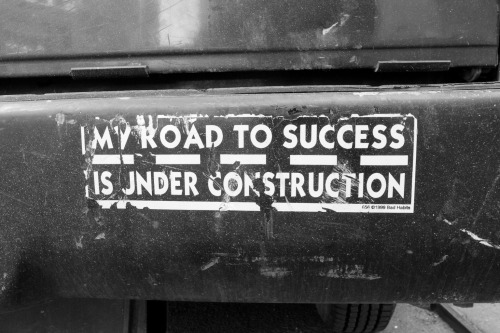 terrysdiary:  My Road To Success Is Under Construction