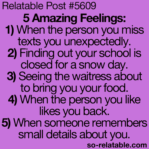 so-relatable:  5 Amazing Feelings