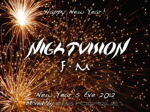 DOWNLOAD HERE!!! Nightvision FM: New Year's Eve 2012 1.     Driscoll & Rivera - Seize  2.     Nicky Romero & Fedde Le Grand - Sparks (Vocal)  3.     Tommy Trash - Cascade  4.     Pretender (Deniz Koyu Remix)  5.     EDX - Everything  6.     Third Party - Feel  7.     Afrojack - Fatality  8.     Wezz Devall - Kill Of The Year  9.     Alex Larichev - Sonic Ground  10.  Jaytech - Stranger (Kyau & Albert Remix)  11.  Arnej - The Second Coming  12.  Emma Hewitt - Rewind (Mikas Remix)  13.  Omnia & IRA - The Fusion  14.  Gareth Emery - The Saga 15.  Discopolis - Commited to Sparkle Motion (DubVision Rmx) 16.  The Aston Shuffle - Sunrise (Tommy Trash Remix) 17.  Felix Cartal - Don't Turn Off The Lights (Laidback Luke Rmx) 18.  Eitro - True Story  19.  Ivan Gough, Feenixpawl, Georgi Kay - In My Mind (Axwell Rmx)  20.  Swedish House Mafia - Greyhound