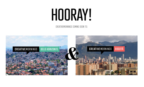 creativemornings:  Yay! We're proud to announce two new chapters this month in Belo Horizonte, Brazil and Bogotá, Colombia! CreativeMornings/BeloHorizonte will be organized by Leandro Alvarenga, and Nicolás Rosso Londoño will be heading up CreativeMornings/Bogotá. You can follow along with them at @Beaga_CM and @Bogotá_CM to hear the latest news of when their first events will be taking place. Welcome to to the CreativeMornings family! Photographs taken by Shaun Cumming and SkyScraperLife.