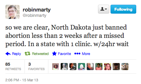 "keepyourbsoutofmyuterus:  ""so we are clear, North Dakota just banned abortion less than 2 weeks after a missed period. In a state with 1 clinic. w/24hr wait"" - @robinmarty I think the only appropriate response to this is HOLY FUCKING SHIT. For more information, click here."