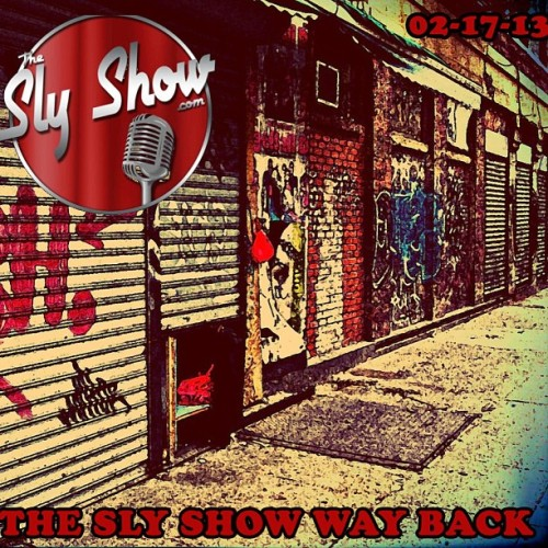 THE SLY SHOW #WAYBACK (02-17-13) Download this #Podcast now at TheSlyShow.com #hiphop #oldschool #oldschoolhiphop #music #danadane #rundmc #djjazzyjeff #freshprince #koolgrap #TooShort #TheClick