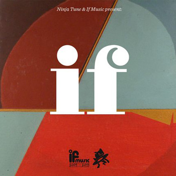 (via Various Artists / Ninja Tune & If Music Present: If [2013])