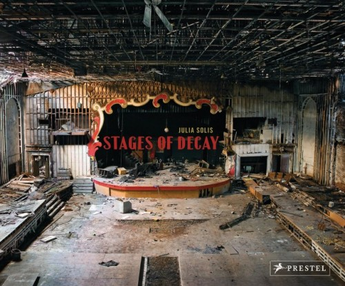 laughingsquid:  Stages of Decay, A Beautiful Book Featuring Photography of Abandoned Theaters by Julia Solis