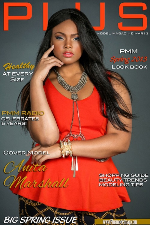 plusmodelmagazine:  The march 2013 issue of PLUS Model Magazine is live. Visit www.plus-model-mag.com and use the double arrow keys to view in full screen.  This month we feature the beautiful Anita Marshall.  www.plus-model-mag.com