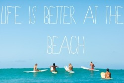 Life Is Better At the Beach  on We Heart It - http://weheartit.com/entry/58059040/via/issstheshit   Hearted from: http://pinterest.com/pin/153333562285211078/