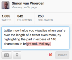 littlebigdetails:  Twitter - Characters exceeding the 140 limit are highlighted in red. /via Simon van Woerden