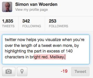 Twitter - Characters exceeding the 140 limit are highlighted in red. /via Simon van Woerden